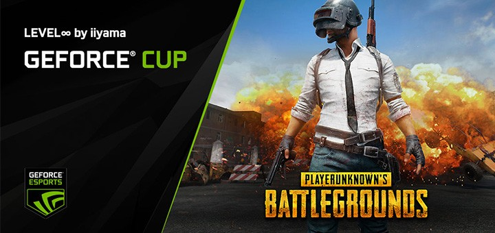 GeForce CUP: PUBG Powered By Level ∞ 開催!